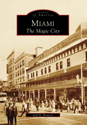 Miami The Magic City, FL (Images of America (Arcadia...