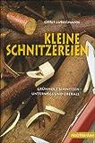 Image de Kleine Schnitzereien: Grünholz schnitzen - unterwegs und überall (HolzWerken)