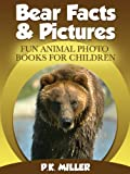 img - for Bear Facts & Pictures (Fun Animal Photo Books for Children) book / textbook / text book