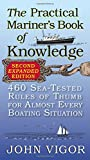 The Practical Mariners Book of Knowledge, 2nd Edition: 460 Sea-Tested Rules of Thumb for Almost Every Boating Situation