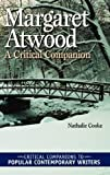 img - for Margaret Atwood: A Critical Companion (Critical Companions to Popular Contemporary Writers) 1st edition by Cooke, Nathalie (2004) Hardcover book / textbook / text book