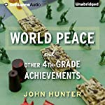 World Peace and Other 4th-Grade Achievements | John Hunter