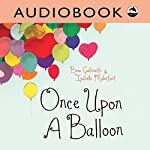 Once upon a Balloon | Bree Galbraith