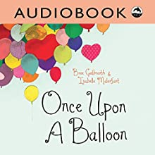 Once upon a Balloon Audiobook by Bree Galbraith Narrated by Matthew Posner