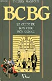 "BCBG: Le guide du bon chic, bon genre (Collection ""Les Guides Herme"") (French Edition) (2866650034) by Mantoux, Thierry"