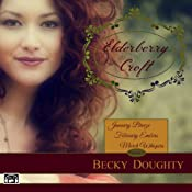 Elderberry Croft: Volume 1: January Breeze, February Embers, March Whispers | Becky Doughty