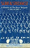 Sure & Stedfast: A History of the Boys' Brigade 1883 to 1983