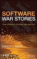 Software War Stories: Case Studies in Software Management Front Cover