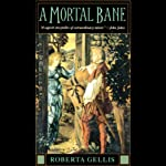 A Mortal Bane (       UNABRIDGED) by Roberta Gellis Narrated by Nadia May