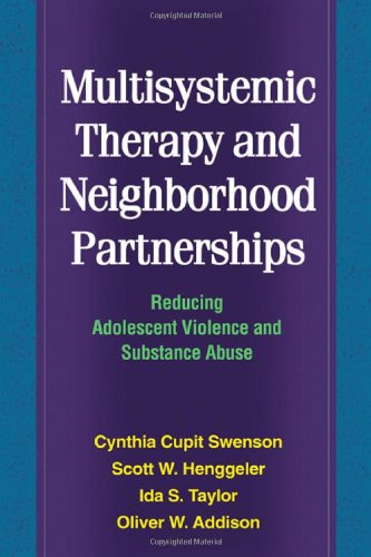 Multisystemic Therapy and Neighborhood Partnerships: Reducing Adolescent Violence and Substance Abuse by The Guilford Press