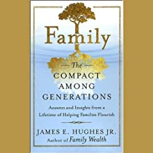 Family: The Compact Among Generations (       UNABRIDGED) by James E. Hughes Narrated by L. J. Ganser