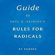 Guide to Saul D. Alinsky's Rules for Radicals | Livre audio Auteur(s) :  Eureka Narrateur(s) : Dwight Equitz