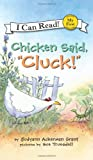 """Chicken Said, """"Cluck!"""" (My First I Can Read)"""