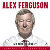 Alex Ferguson: My Autobiography | [Alex Ferguson]