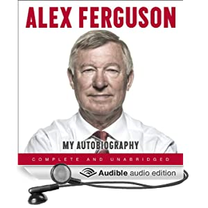 Alex Ferguson: My Autobiography (Unabridged)