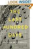 The Last Hundred Days: A Novel