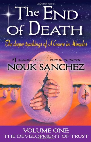 The End of Death - Volume One by Nouk Sanchez