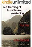 Zen Teaching of Instantaneous Awakening: being the teaching of the Zen Master Hui Hai, known as the Great Pearl (English Edition)