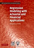 img - for By Edward W. Frees Regression Modeling with Actuarial and Financial Applications (International Series on Actuarial Sci book / textbook / text book