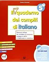 Il mio quaderno dei compiti di italiano. Con fascicolo. Con espansione online. Per la 5ª classe elementare