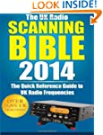 The UK Radio Scanning Bible 2014: The...