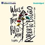 Woes of the True Policeman | [Roberto Bolao]