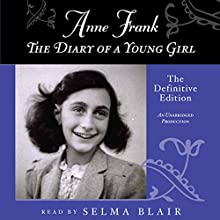 Anne Frank: The Diary of a Young Girl: The Definitive Edition (       UNABRIDGED) by Anne Frank Narrated by Selma Blair