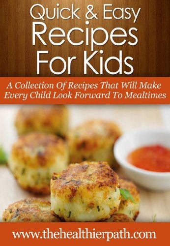 Kid-Friendly Recipes: A Collection of Recipes That Will Make Every Child Look Forward To Mealtimes (Quick & Easy Recipes) by Mary Miller