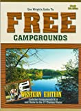 Guide To Free Campgrounds-West 13h Edition: Includes Campgrounds $12 And Under In The 17 Western States (Don Wright's Guide to Free Campgrounds Western Edition) (0937877492) by Wright, Don