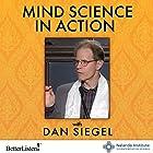 Mind Science in Action: Weaving Compassion into Our Way of Life Vortrag von Daniel J. Siegel Gesprochen von: Daniel J. Siegel