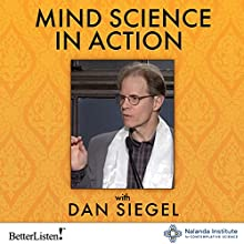 Mind Science in Action: Weaving Compassion into Our Way of Life Lecture Auteur(s) : Daniel J. Siegel Narrateur(s) : Daniel J. Siegel