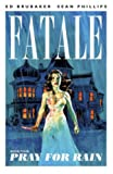 Fatale Volume 4: Pray For Rain