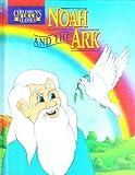 Noah and the Ark (Children's Bible Classics)