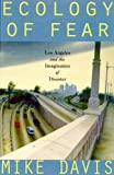 Ecology of Fear : Los Angeles and the Imagination of Disaster (0805051066) by Davis, Mike
