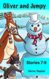 Oliver and Jumpy, Stories 7-9 (Oliver and Jumpy, the cat series)