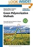 Green Polymerization Methods: Renewab...