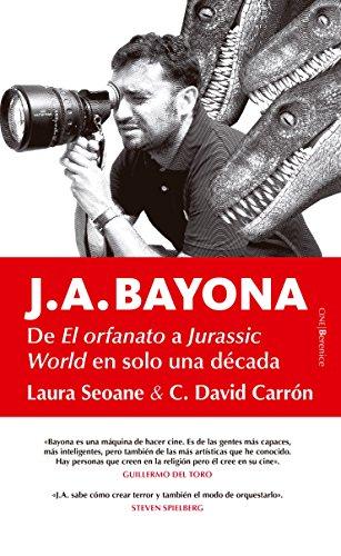 J. A. Bayona, de El orfanato a Jurassic World  [Laura Seoane;David Carrón] (Tapa Blanda)