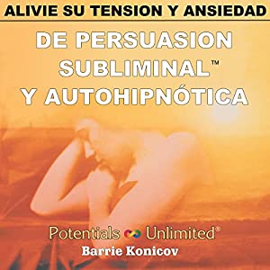 Alivie Su Tension y Ansiedad [Relieve Stress & Anxiety] Audiobook