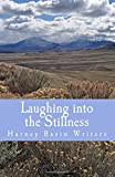 img - for Laughing into the Stillness: an Anthology by Harney Basin Writers book / textbook / text book