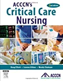 ACCCNs Critical Care Nursing, 2e