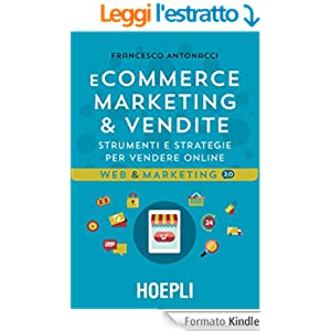 E-commerce. Marketing & vendite: Strumenti e strategie per vendere online