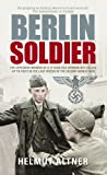 img - for Berlin Soldier: An Eyewitness Account of the Fall of Berlin book / textbook / text book