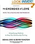 The Energies of Love: Using Energy Me...