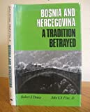 img - for Bosnia and Hercegovina: A Tradition Betrayed by Donia, Professor Robert J., Fine Jr., Professor John V. A. (1994) Hardcover book / textbook / text book