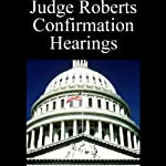 Judge John Roberts Confirmation Hearings (Sept. 13, 2005: Day 2 - Part 3) |
