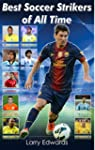 Top 10 Best Soccer Strikers of All Ti...