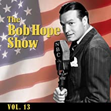 The Bob Hope Show, Vol. 14  by Bob Hope Narrated by Bob Hope