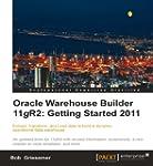 Oracle Warehouse Builder 11g R2: Gett...