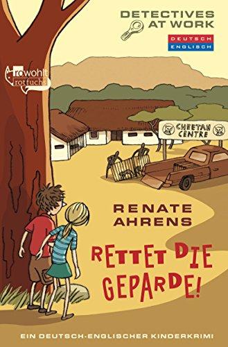 rettet-die-geparde-ein-deutsch-englischer-kinderkrimi-detectives-at-work-band-1