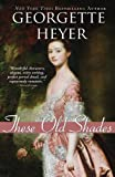 These Old Shades (Alastair Trilogy) by Georgette Heyer
